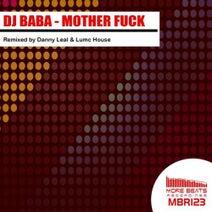 DJ BaBa, Lumc House, Danny Leal - Mother Fuck EP