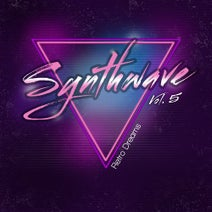 Brandon, Abobo, Dead Man Dancin', Retouch, SelloRekt LA Dreams, Efence, Nightstop, Future Synths, Foxtails Brigade, Isidor, Andy Fox, Megahit, Preqwal, Starcop, Greyskull, Occams Laser, Ectronic, Lucy In Disguise, Scarewave - Synthwave, Vol. 5 (Retro Dreams)