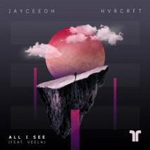 Veela, Jayceeoh, HVRCRFT - All I See