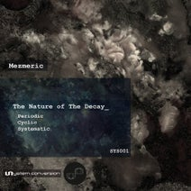 Mezmeric - The Nature of the Decay(Sys001)