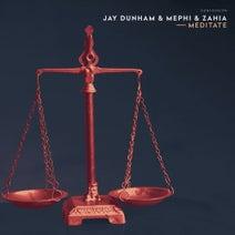 Mephi, Jay Dunham, Zahia - Meditate
