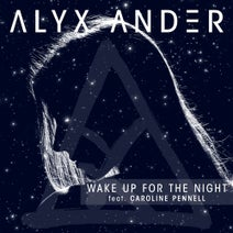 Alyx Ander, Caroline Pennell - Wake Up for the Night (feat. Caroline Pennell)