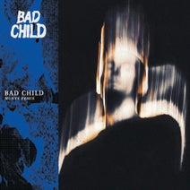 BAD CHILD - BAD CHILD