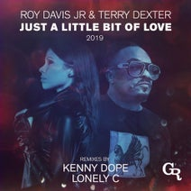 Roy Davis Jr., Terry Dexter, Kenny Dope, Lonely C - Just A Little Bit Of Love 2019
