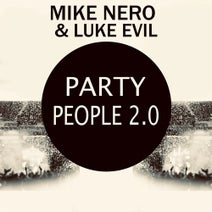 Mike Nero, Luke Evil, T-Punch - Party People 2.0 (T-Punch Remixes)