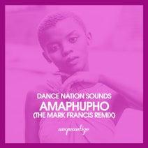 Mark Francis, Dance Nation Sounds, Zethe - Amaphupho (Mark Francis Remix)