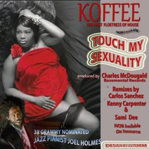Sami Dee, Carlos Sanchez, Koffee The Story Teller, Kenny Carpenter - Touch My Sexuality - The Remixes