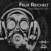 Felix Reichelt - Galvanized EP