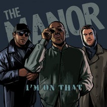 The Manor - I'm On That