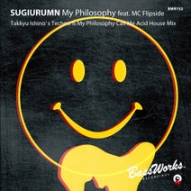 Takkyu Ishino, Sugiurumn - My Philosophy Feat. MC Flipside (Takkyu Ishinos Techno Is My Philosophy Call Me Acid House Mix)