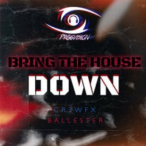 Ballester, CR3WFX - Bring the House Down