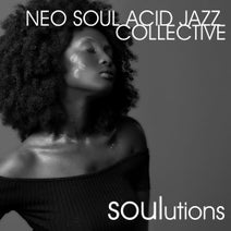 Neo Soul Acid Jazz Collective - Soulutions