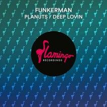 Funkerman, JoeDNA - Planuts / Deep Lovin