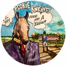 Pookie Knights - Makes Me A Weiner