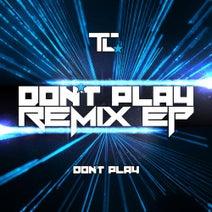 TC - Don't Play (Remixes)