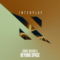 Amine Maxwell - Beyond Space