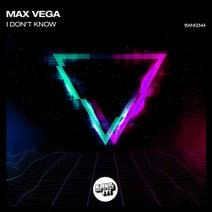 Max Vega - I Don't Know