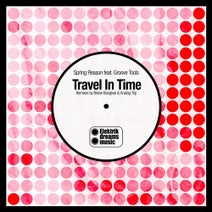 Spring Reason, Groove Tools, Below Bangkok, Analog Trip - Travel in Time