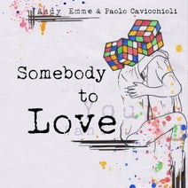Paolo Cavicchioli, Andy Emme - Somebody to Love