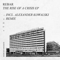 Rebar, Alexander Kowalski - The Rise Of A Crisis
