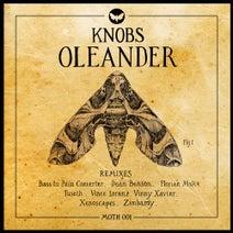 Knobs, Bass To Pain Converter, Dean Benson, Florian MSK, Tuseth, Vince Lorenz, Vinny Xavier, Xenoscapes, Zimbardy - Oleander (Remixes)
