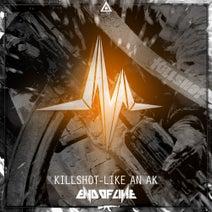 Killshot - Like An AK