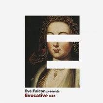 Eve Falcon, Malbetrieb, Ape Sapiens, Be Morais, Hot Tuneik, Madloch, GuyRo, Stas Drive, FILM, Kosmas, Simos Tagias, Matter, Nicolas Rada - Evocative 041