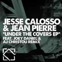 Jean Pierre, Jesse Calosso, Joey Daniel, AJ Christou, Blas Cordero - Under The Covers EP
