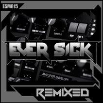Chaos Theory, Messinian, Enough Weapons, Dangerouz, DJ EKL, BBK, Diistortiion, Blacklist - Ever Sick Remixed Vol 1