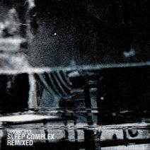 Drumcell, Lucy, Truncate, Raiz, Luis Flores - Sleep Complex Remixed