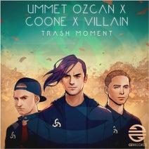 Ummet Ozcan, Coone, Villain - Trash Moment