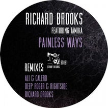 "Richard Brooks, Ali & Calero, Tamika Boyce, Rightside, Deep Roger, Richard Brooks - Richard Brooks Featuring Tamika ""Painless Ways"" REMIXES"