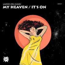 Ladies On Mars - My Heaven / It's On