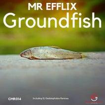 MR EFFLIX, DJ Sedatophobia - Groundfish EP