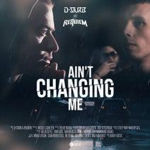 Requiem, D-Sturb - Ain't Changing Me