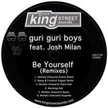 Josh Milan, Guri Guri Boys, Michele Chiavarini, Fuminori Kagajo, Namy, Monolog - Be Yourself (Remixes)
