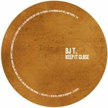 DJ T. - Keep It Close