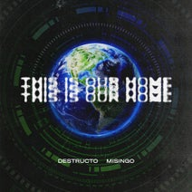 Destructo, Misingo - This Is Our Home