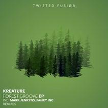 Kreature, Mark Jenkyns, Fancy Inc - Forest Groove