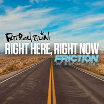 Fatboy Slim, Friction - Right Here, Right Now