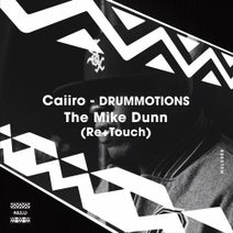 Mike Dunn, Caiiro - Drummotions - The Mike Dunn (Re & Touch)