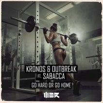 Outbreak, Kronos, Sabacca - Go Hard Or Go Home