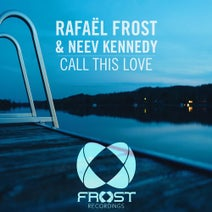 Rafael Frost, Neev Kennedy - Call This Love