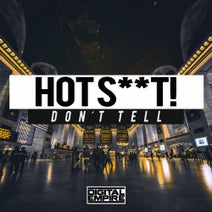 Hot Shit! - Don't Tell