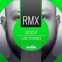 Haszcara, Disscut, Ricardo Preuten - I Like to Dance (Ricardo Preuten Remix)