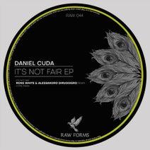 Daniel Cuda, Rone White, Alessandro Diruggiero - It's Not Fair EP