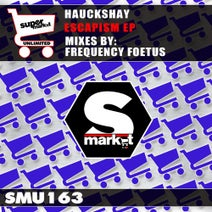Hauckshay, Frequency Foetus - Escapism EP