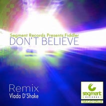 Fiddler, Vlada D'Shake - Don't Believe