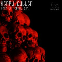 Henry Cullen - Fear Of Techno E.P.