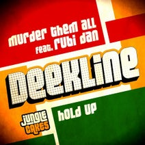 Deekline, Rubi Dan - Murder Them All / Hold Up